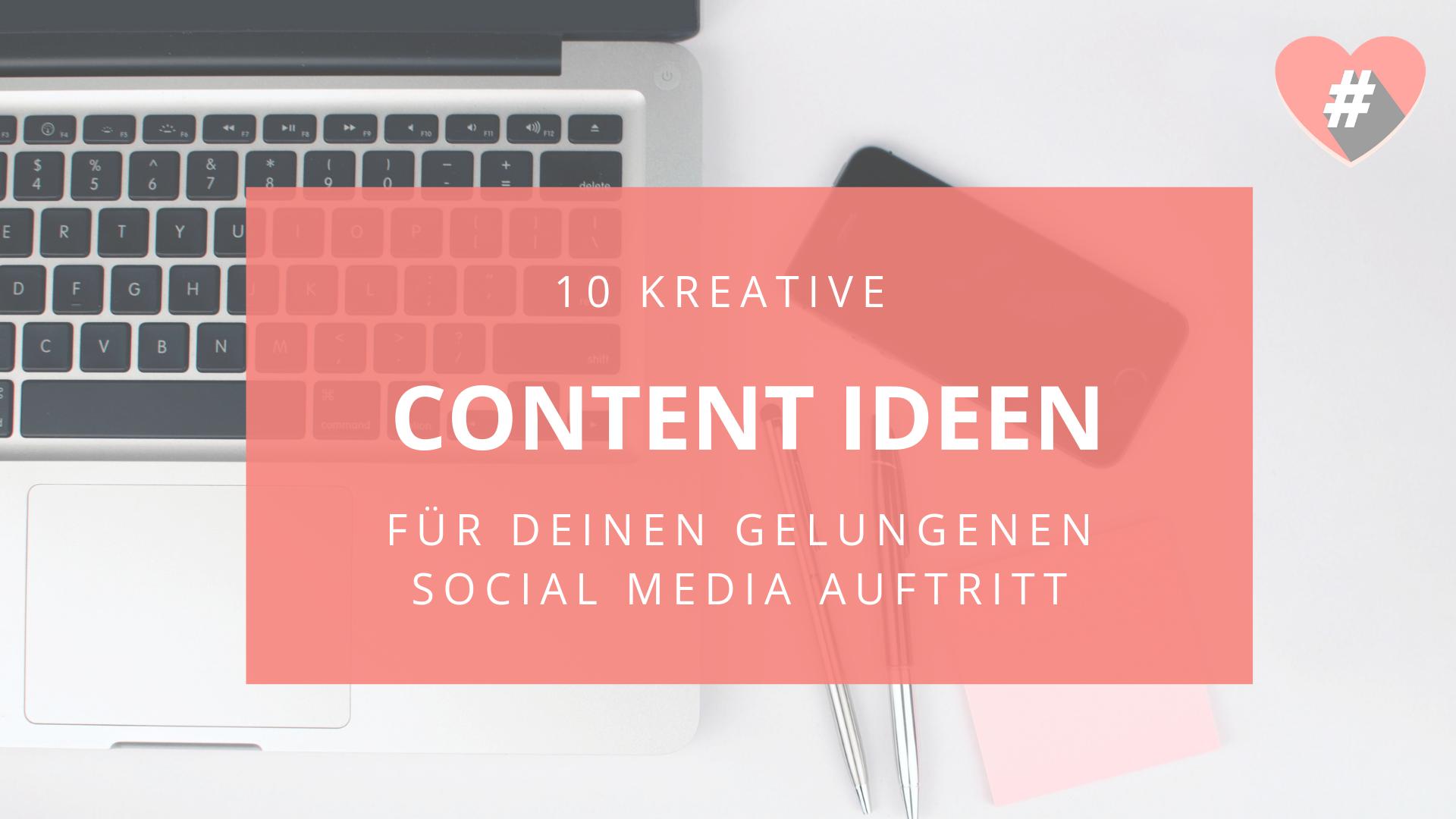 10 kreative Content Ideen für deinen gelungen Social Media Auftritt