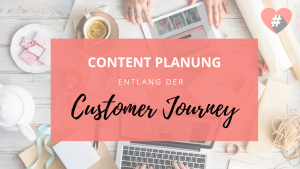 Content Planung entlang der Customer Journey